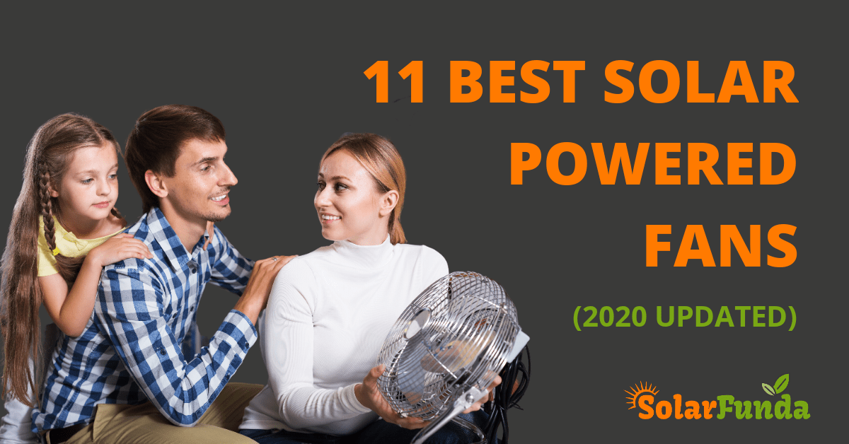 11 Best Solar Powered Fans – Detailed Review (2021 Updated)