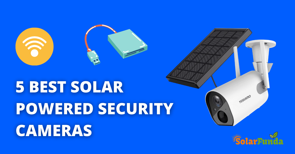 5 BEST SOLAR POWERED SECURITY CAMERAS
