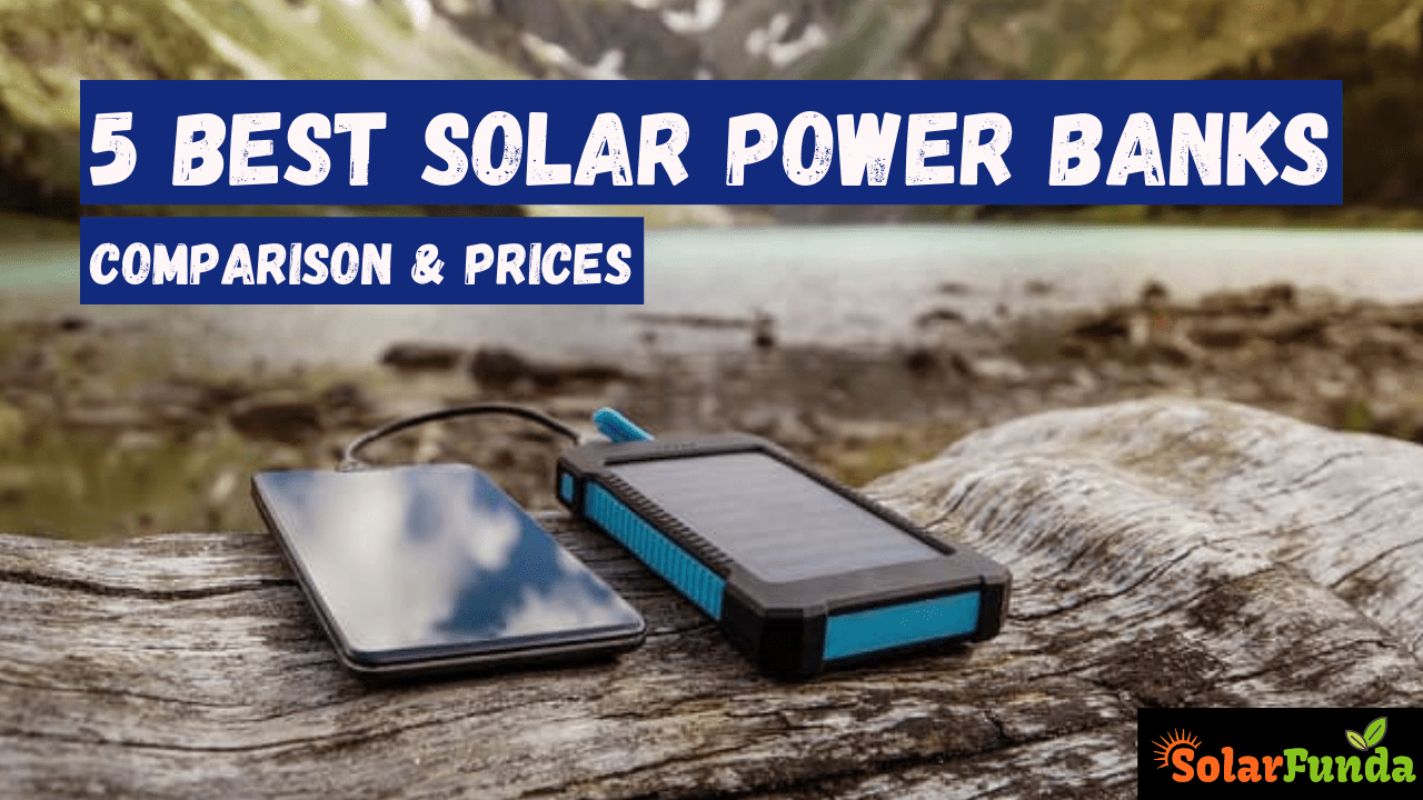 5 Best Solar Power Banks: Comparison & Prices in 2021