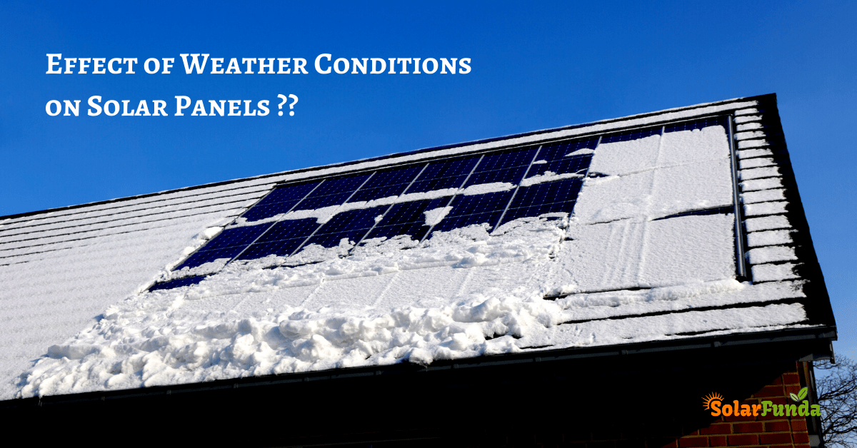 Effect of Weather Conditions on Solar Panels