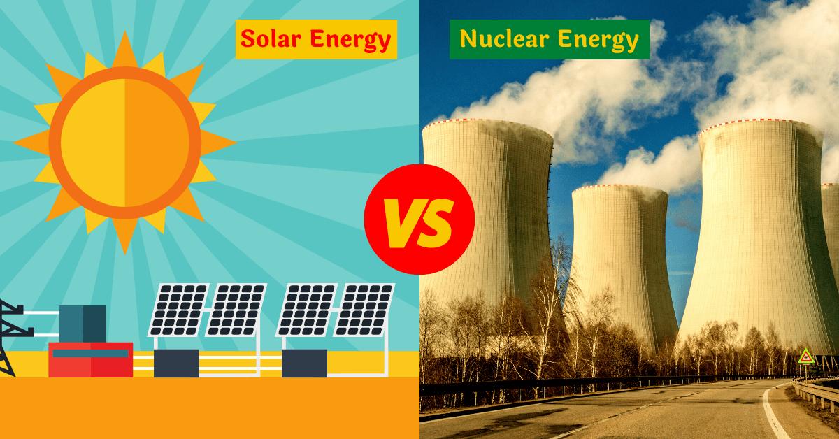 Solar Energy vs Nuclear Energy: An Unbiased Comparison