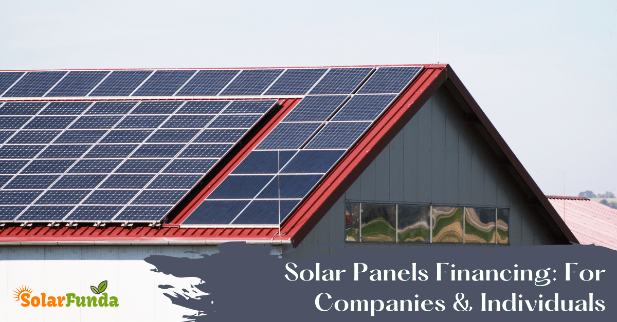 Solar Panels Financing: For Companies and Individuals
