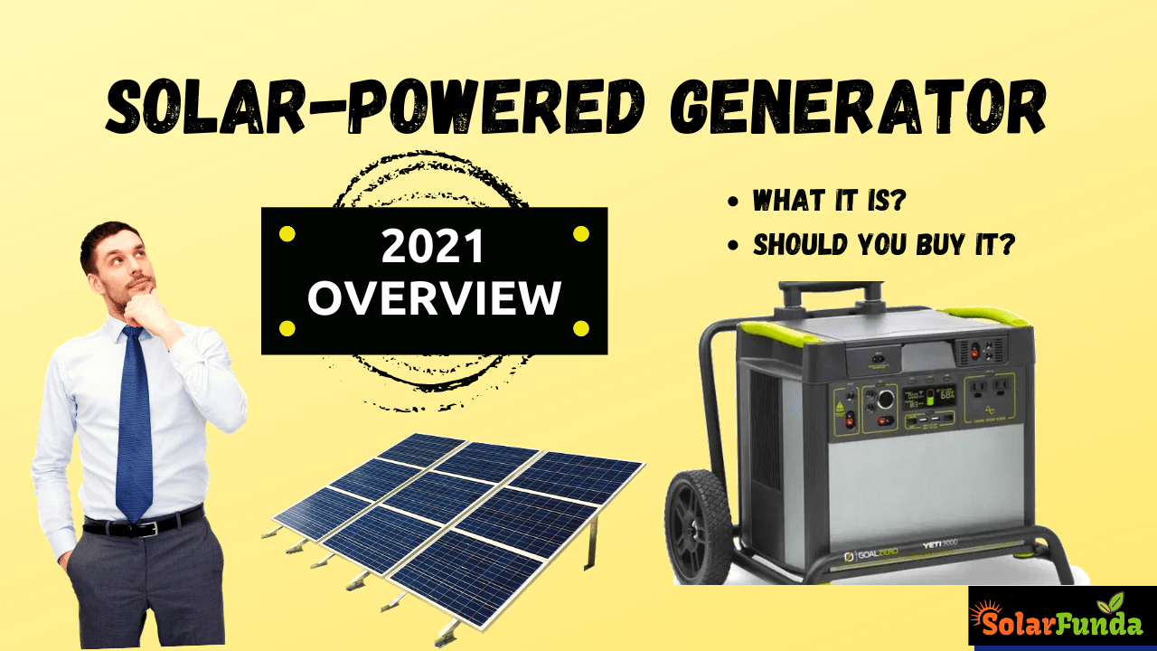 Solar Powered Generator: A Reliable 2021 Outlook
