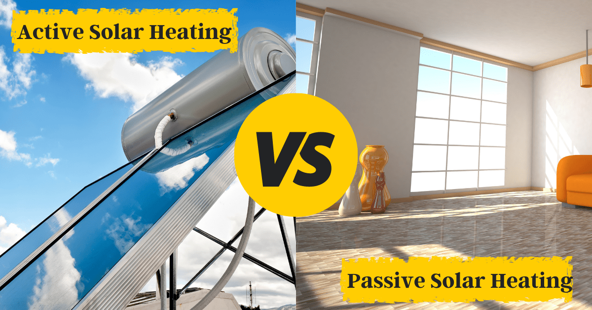 Active vs Passive Solar Heating: Key Differences [2021]