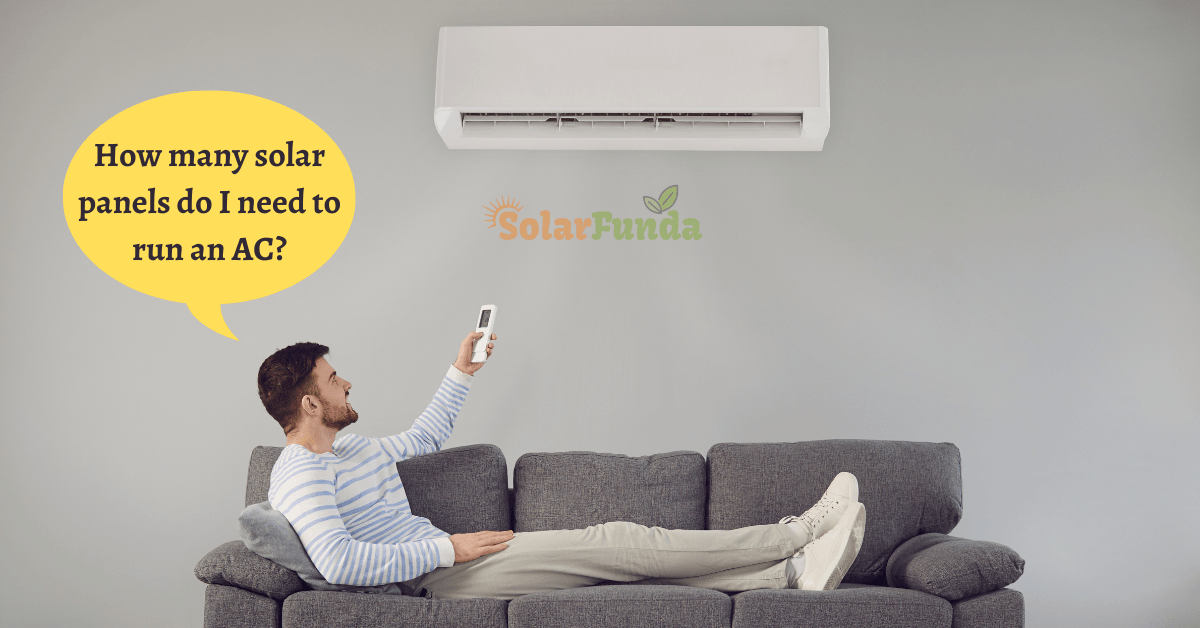 How many solar panels do I need to run an AC? – Expert's Guide